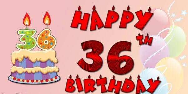 100 Happy 36th Birthday Wishes Quotes , Funny Messages