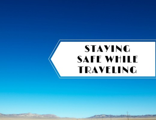 Staying Safe While Traveling - HappyGirlLife