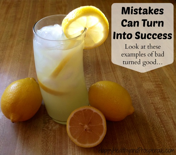 Mistakes Can Turn Into Success. Look at these examples of bad turned good…