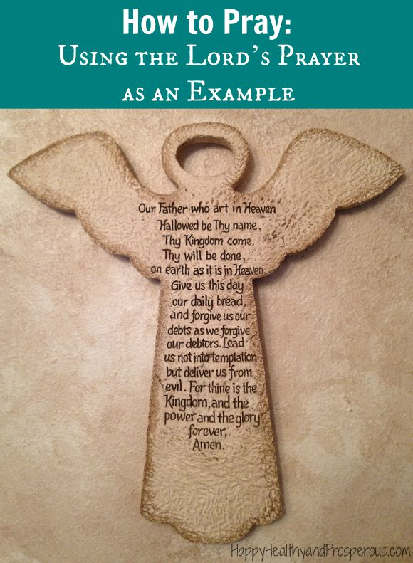 How to Pray: Using the Lord's Prayer as an Example - Happy