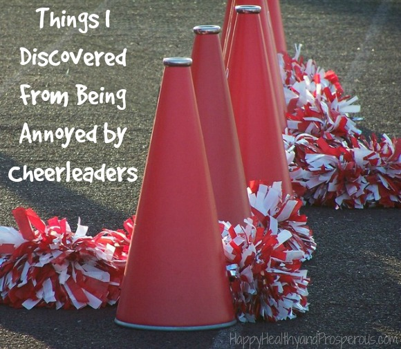 Things I Discovered From Being Annoyed by Cheerleaders