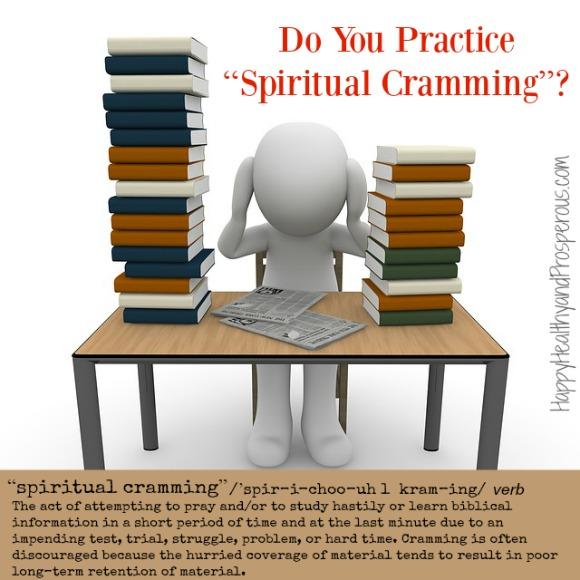 Do You Practice Spiritual Cramming?