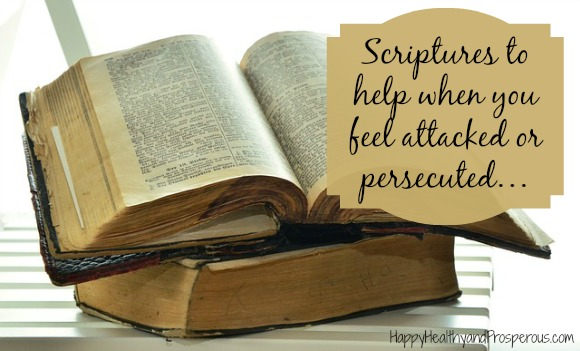 Scriptures to help when you feel attacked or persecuted …