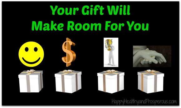 Your Gift Will Make Room For You