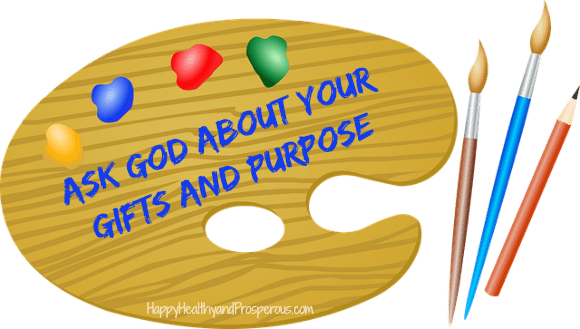 Ask God About Your Gifts And Purpose...He is your artist and author.