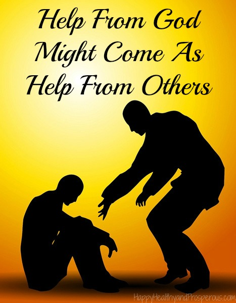 Help From God Might Come As Help From Others