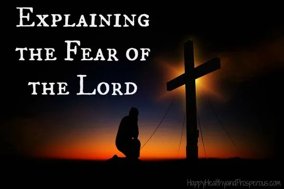Explaining the Fear of the Lord...