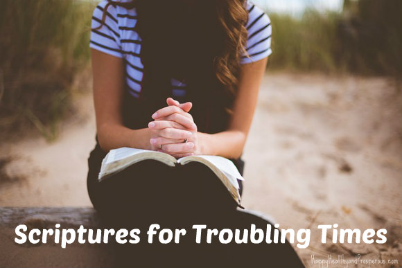Scriptures for Troubling Times: God gives us promises throughout scripture. We can apply these scriptures to our situations and circumstances to give us peace, to build our faith, to encourage us, and sometimes to even turn the situation around.