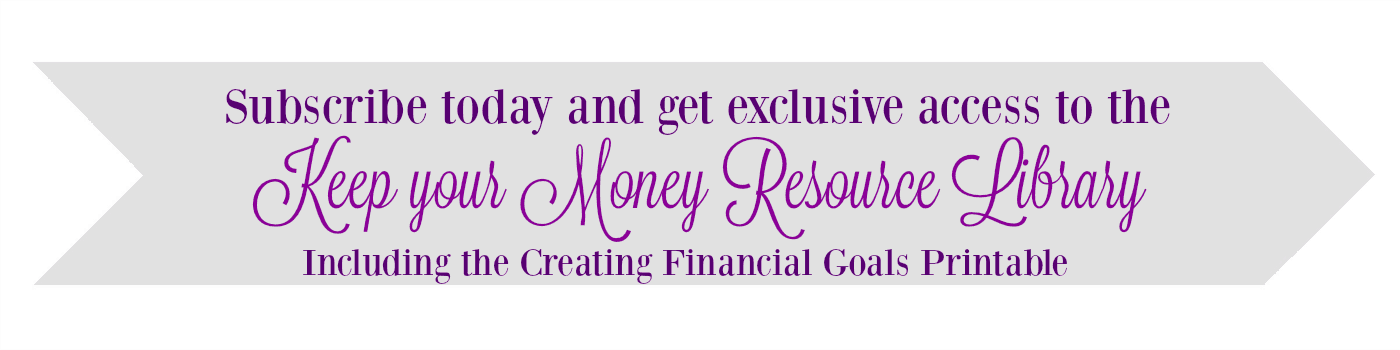 Subscribe to the Keep your Money Resource Library