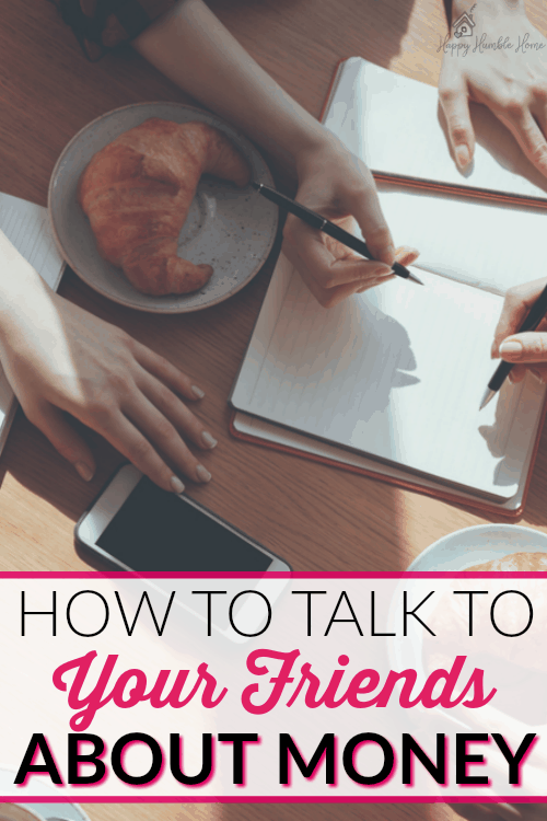 How to talk to your friends about money- It can be hard to handle time with friends when you're trying to save money, cut expenses, and live on a tight budget. This post will show you how to handle this tricky situation.