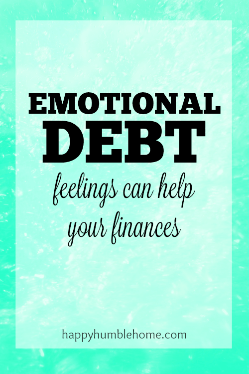 Emotional Debt, Feelings can help your finances. A whole new way of looking at money that I've never thought of before--so helpful!!