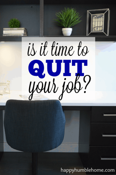 Is it time to Quit your job? I was stuck at a terrible job and these ideas helped me decide to quit! I'm so much happier now!!!