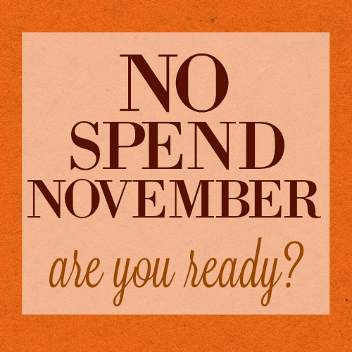 No Spend November: Are you Ready? This is going to save you so much money!