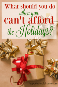 What should you do when you can't afford the Holidays?