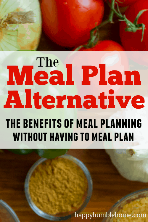 The Meal Plan Alternative - The Benefits of Meal Planning without having to Meal Plan! I saved so much MONEY and STRESS by doing this! You have to try it!
