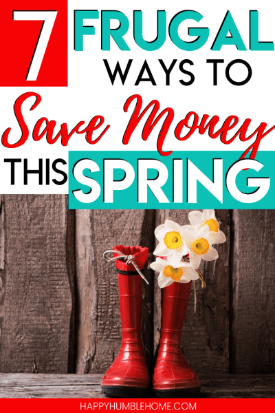 7 Frugal Ways to Save Money This Spring - These money saving hacks for springtime will help you stick to your budget, pay off debt, take control of your finances and save up to reach your big goals. Hint: These tips are super easy!!