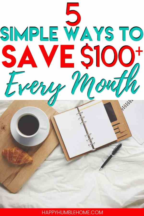 5 Simple Ways to Save $100 every month - These easy ideas for saving money every month will work for families of any size. Cut back and bulk up your savings so you can reach your goals!