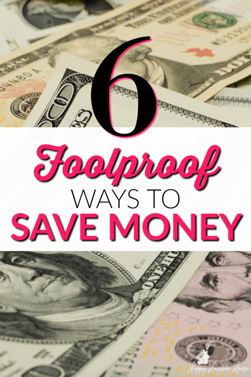 6 Foolproof ways to Save Money - These money saving tips will truly work for anyone! You don't have to be super frugal to save big with these tried and tested money hacks!