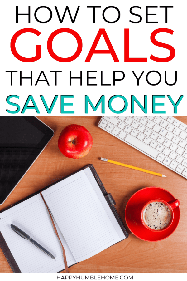 How to Set Goals that help you save money