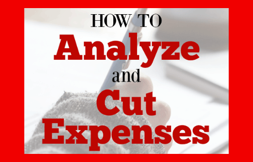 How to Analyze and Cut Expenses