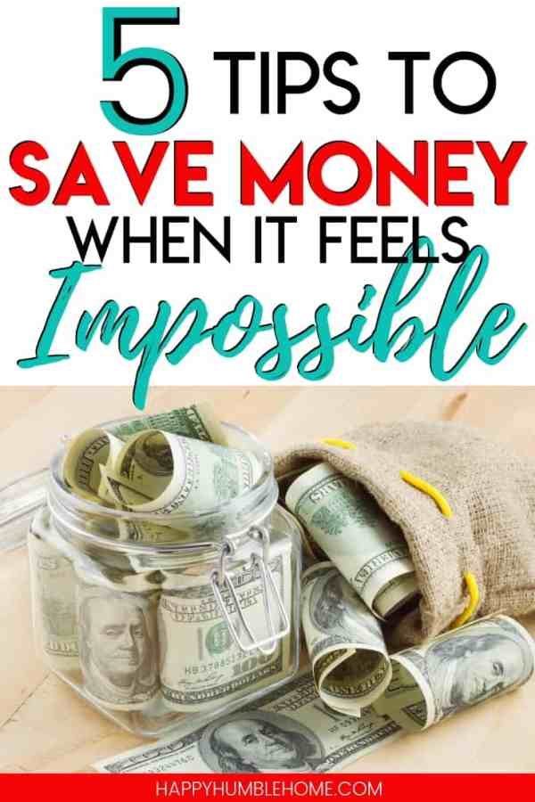 5 Tips to Save Money even when it feels Impossible - These frugal living tips will help you save money even when you feel like you can't. Challenge yourself to stick to budget and make it possible with these simple ideas.