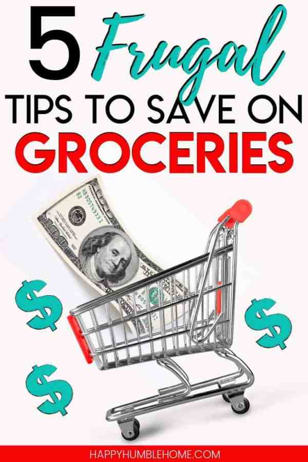 5 Frugal Living Tips to Save Money on Groceries - These easy ways to spend less on your grocery bill without coupons or apps will help you feel your families healthy meals for less!
