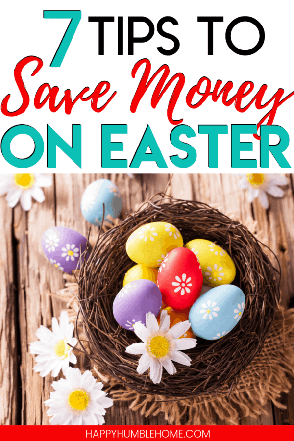 7 Tips to Save Money on Easter - Learn how to have an enjoyable holiday with your family without overspending. Save Money on Food, Decorations, Gifts, and Easter Baskets.