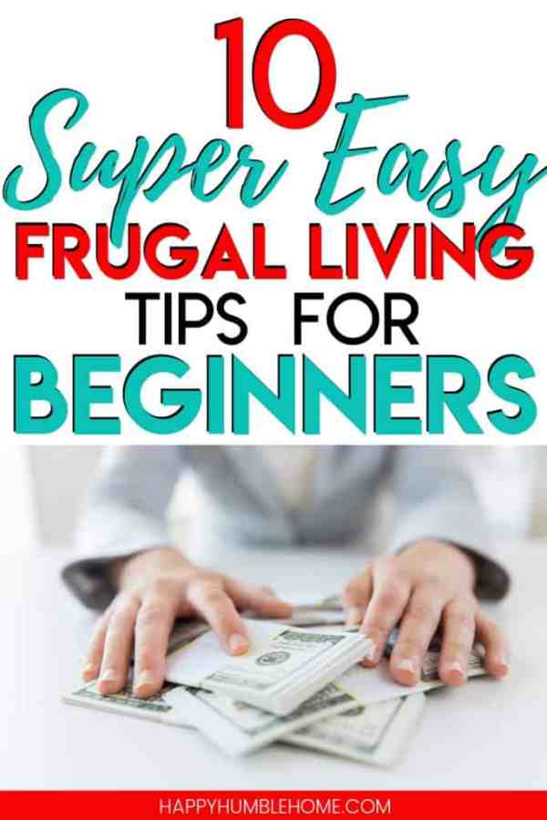 10 Super Easy Frugal Living Tips for Beginners - These helpful money saving hacks will help any family save money without being extreme. I followed these tips for a month as a stay at home mom and saved $450!!