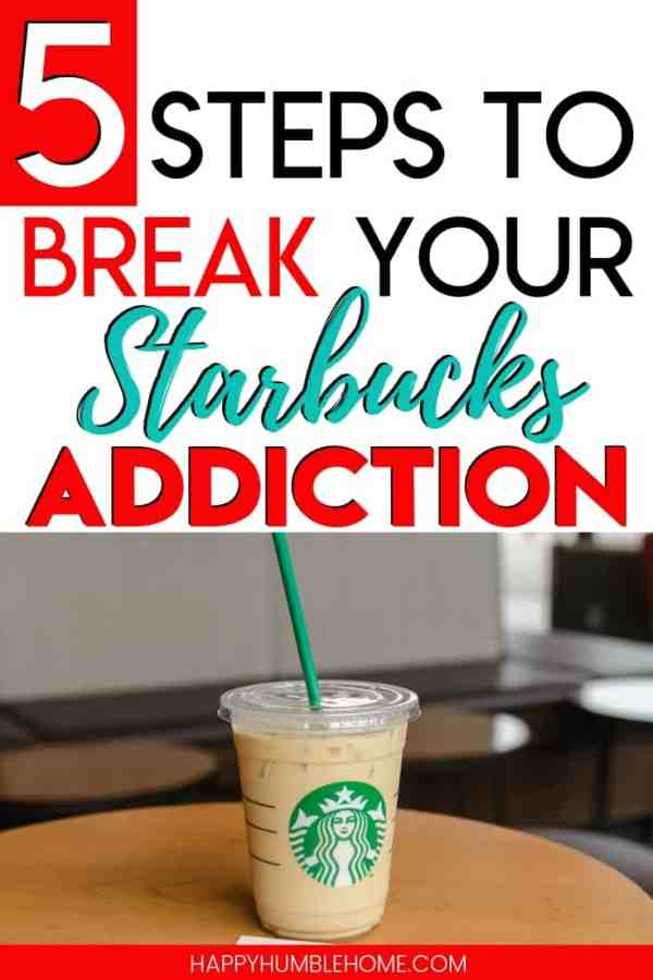 5 Steps to Break Your Starbucks Addiction - Defeat your daily Starbucks habit with these 5 simple steps. You can save $2000 a year just by changing your coffee routine. Read to learn more!