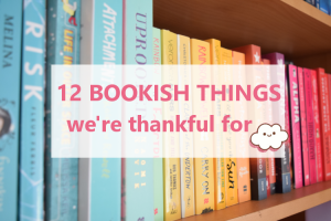 12 Bookish Things We're Thankful For
