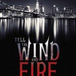 Tell the Wind and Fire by Sarah Rees Brennan Review: Light Vs. Dark Vs. Aila Yawning