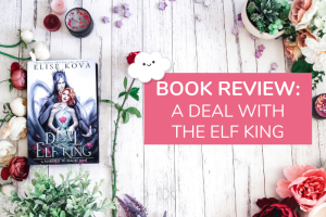 A Deal with the Elf King Review: Pros and Cons of Marriage to an Elf King
