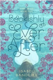 Bookishly Ever After by Isabel Bandeira Review: When reality becomes better than fiction