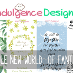Indulgence Designs #3: A Whole New World… of Fantasies