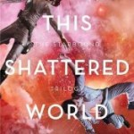 AUS Giveaway & Review: This Shattered World by Amie Kaufman and Meagan Spooner
