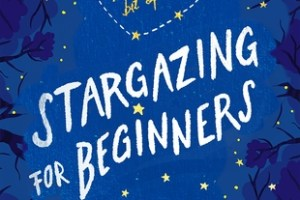 Stargazing for Beginners Review: Seeing Stars from the Confusing Lack of Plot