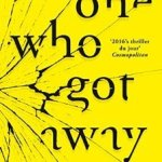 The One Who Got Away Review: A Scandalous Psychological Thriller
