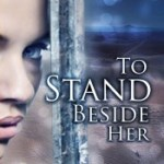 Giveaway & Blog Tour: To Stand Beside Her by B. Kristin McMichael