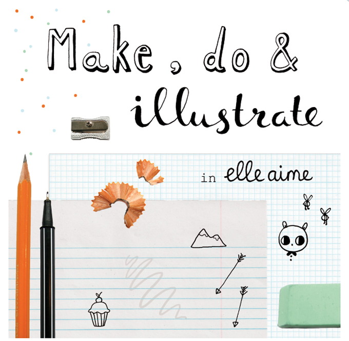 Make, do & illustrate ElleAime