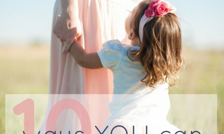 10 ways YOU can be a better mom TODAY!