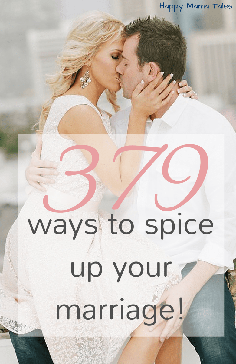379 ways to spice up your marriage happy mama tales - Spicing up the bedroom for married couples ...