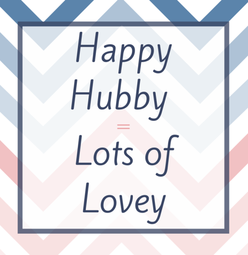 Happy Hubby = Lots of Lovey!!! Click to download in 5 different colors!