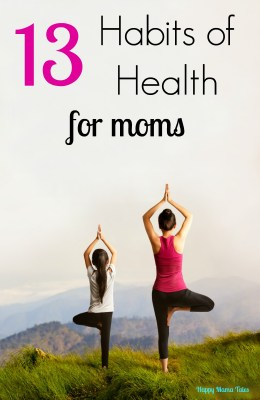 13 Habits of Health for Moms