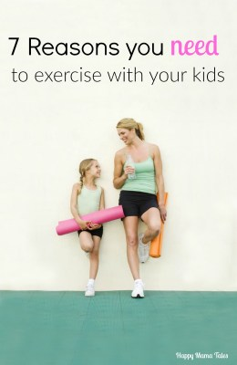 7 Reasons You NEED to exercise with your kids