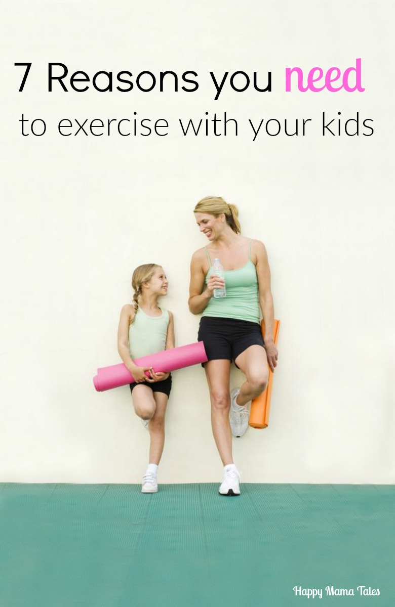 7 reasons you need to exercise with your kids. This is a super great list. #4 surprised me
