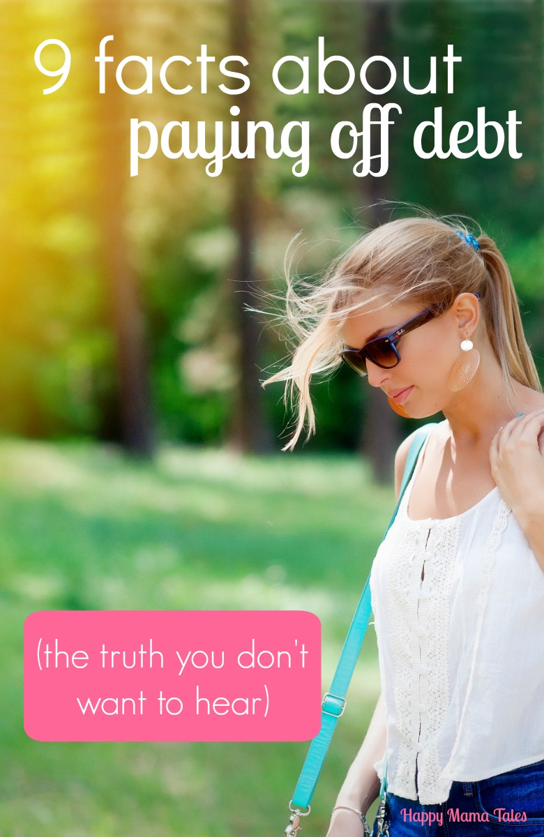 9 facts about paying off debt {the truth you don't want to hear}