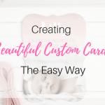 The Easiest Way to Create Beautiful Custom Invitations for a Wedding or Baby Shower