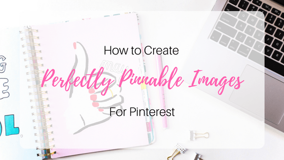 How to create perfectly pinnable pinterest images