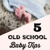 5 Old School Baby Tips You Should Never Follow