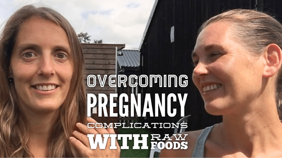 Overcoming pregnancy complications with the raw vegan lifestyle - Wendy